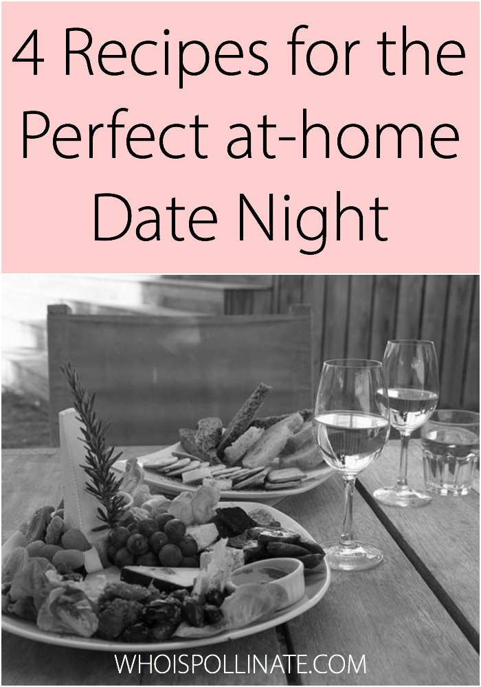4 Recipes for the Perfect at-home Date Night