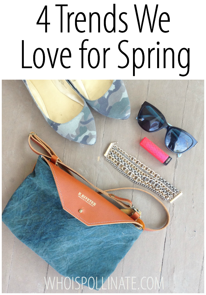 4 Trends We Love for Spring