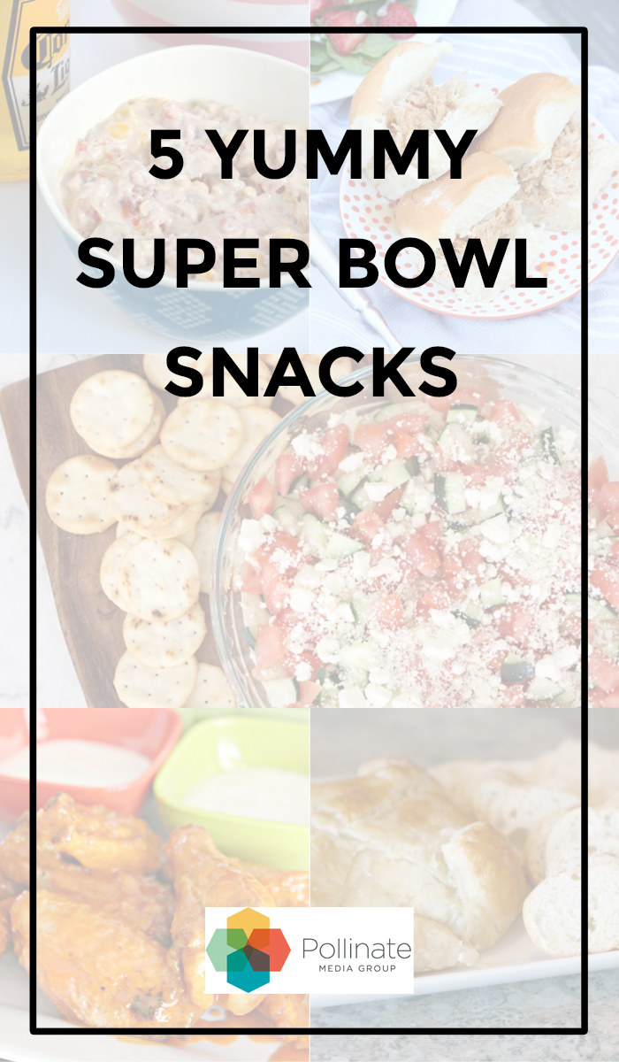 Crowd pleasing super bowl snacks! Pollinate Media shares five delish and easy snacks perfect for your Super Bowl party!