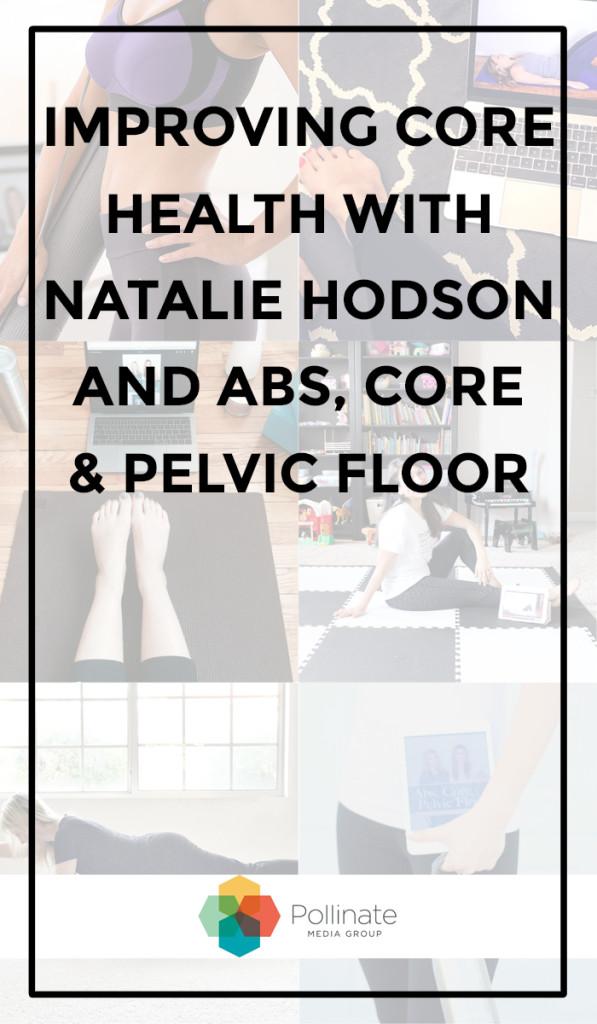 Natalie Hodson Abs, Core, Pelvic Floor Campaign #ad #pMedia #AbsCorePelvicFloor