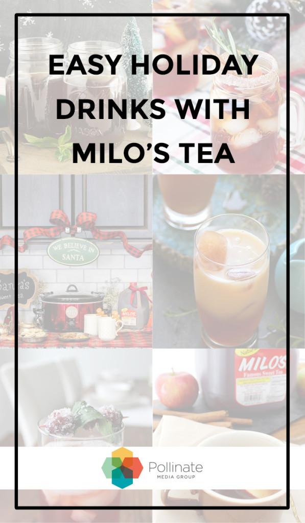 Holiday Drinks Made Easy with Milo's Tea #PassTheMilos #pMedia